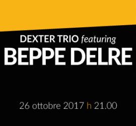 Dexter Trio featuring Beppe Delre