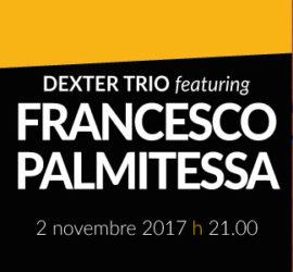 Dexter Trio featuring Francesco Palmitessa