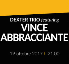 Dexter Trio featuring VINCE ABBRACCIANTE