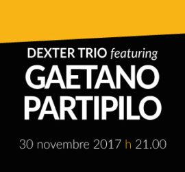 Dexter Trio featuring Gaetano Partipilo