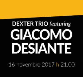 Dexter Trio featuring Giacomo Desiante