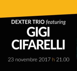 Dexter Trio featuring Gigi Cifarelli